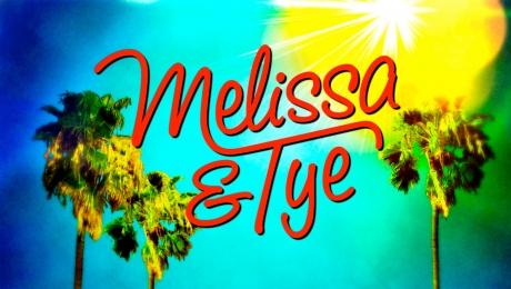 MELISSA & TYE – Show Title